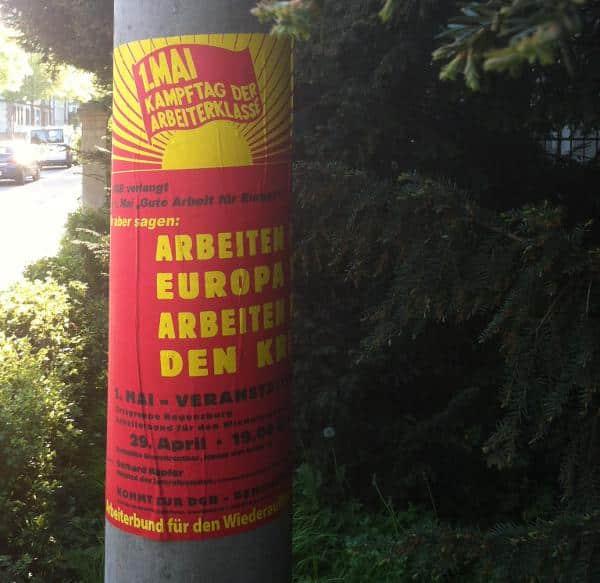 Werden seit Jahren im Vorfeld des 1. Mai aufgehängt: Plakate des Arbeiterbunds.