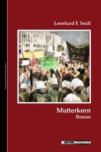 Leonhard F. Seidl_Mutterkorn_Cover